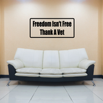 Freedom isn't free Thank a vet Decal