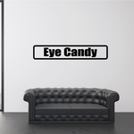 Eye candy Decal