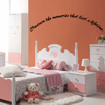 Treasure the memories that last a lifetime Wall Decal
