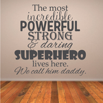 The Most Incredible Powerful Strong Superhero daddy decal