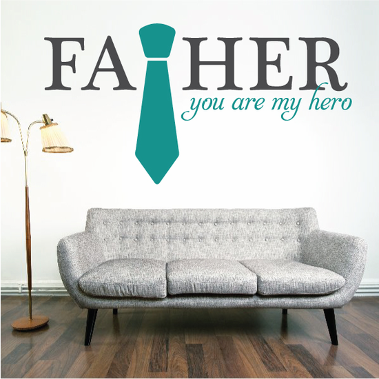 Father you are my hero tie decal
