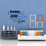 A Daddy is his son's first Hero and daughter's first Love Decal