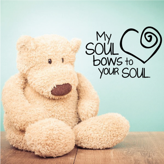 My Soul Bows to your Soul Wall Decal