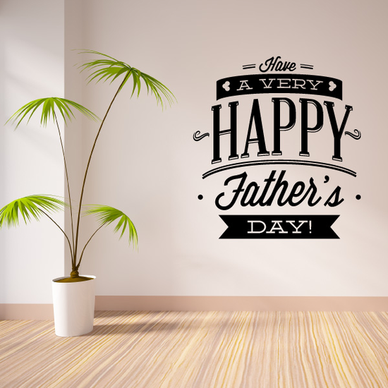 Have A Very Happy Fathers Day Typography Decal
