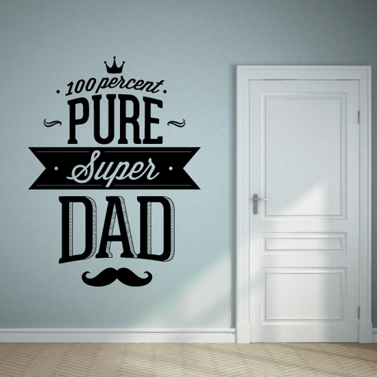 100 Percent Pure Super Dad Fathers Day Wall Decal - Vinyl Decal - Car Decal - Id003