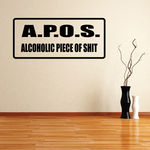APOS Alcoholic piece of sh*t Decal