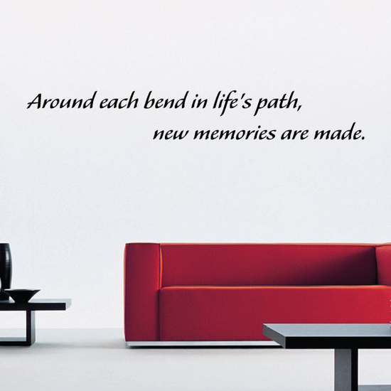 Around each bend in lifes path new memories are made Wall Decal