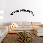 Never Forgotten In Loving Memory Wall Decal - Vinyl Decal - Car Decal - DC014