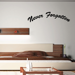 Never Forgotten In Loving Memory Wall Decal - Vinyl Decal - Car Decal - DC015