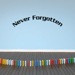 Never Forgotten In Loving Memory Wall Decal - Vinyl Decal - Car Decal - DC016