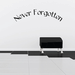 Never Forgotten In Loving Memory Wall Decal - Vinyl Decal - Car Decal - DC019