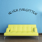 Never Forgotten In Loving Memory Wall Decal - Vinyl Decal - Car Decal - DC020