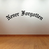 Never Forgotten In Loving Memory Wall Decal - Vinyl Decal - Car Decal - DC021