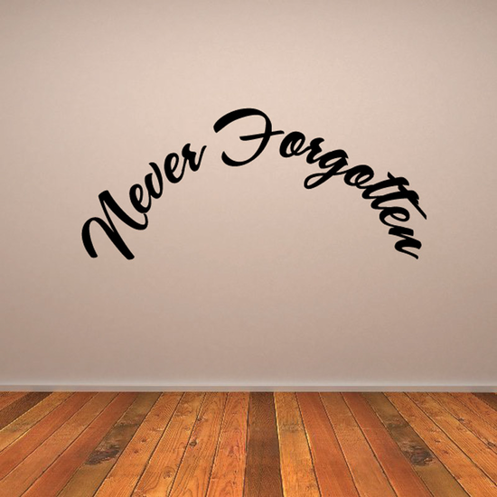 Never Forgotten In Loving Memory Wall Decal - Vinyl Decal - Car Decal - DC023