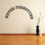 Never Forgotten In Loving Memory Wall Decal - Vinyl Decal - Car Decal - DC024