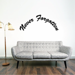 Never Forgotten In Loving Memory Wall Decal - Vinyl Decal - Car Decal - DC026
