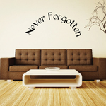 Never Forgotten In Loving Memory Wall Decal - Vinyl Decal - Car Decal - DC030