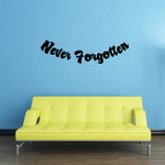 Never Forgotten In Loving Memory Wall Decal - Vinyl Decal - Car Decal - DC033