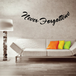 Never Forgotten In Loving Memory Wall Decal - Vinyl Decal - Car Decal - DC034