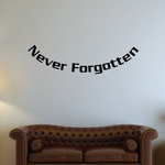 Never Forgotten In Loving Memory Wall Decal - Vinyl Decal - Car Decal - DC038