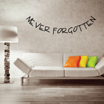 Never Forgotten In Loving Memory Wall Decal - Vinyl Decal - Car Decal - DC042