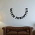 Never Forgotten In Loving Memory Wall Decal - Vinyl Decal - Car Decal - DC047
