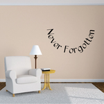 Never Forgotten In Loving Memory Wall Decal - Vinyl Decal - Car Decal - DC052