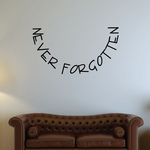 Never Forgotten In Loving Memory Wall Decal - Vinyl Decal - Car Decal - DC053