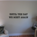 Until The day we meet again In Loving Memory Wall Decal - Vinyl Decal - Car Decal - DC002