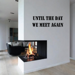 Until The day we meet again In Loving Memory Wall Decal - Vinyl Decal - Car Decal - DC003