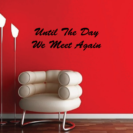 Until The day we meet again In Loving Memory Wall Decal - Vinyl Decal - Car Decal - DC004