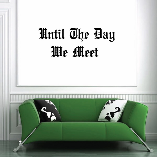 Until The day we meet again In Loving Memory Wall Decal - Vinyl Decal - Car Decal - DC010