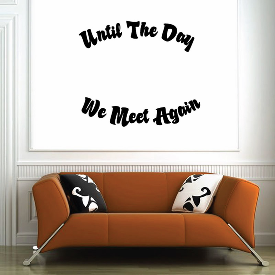 Until The day we meet again In Loving Memory Wall Decal - Vinyl Decal - Car Decal - DC011