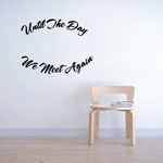 Until The day we meet again In Loving Memory Wall Decal - Vinyl Decal - Car Decal - DC012