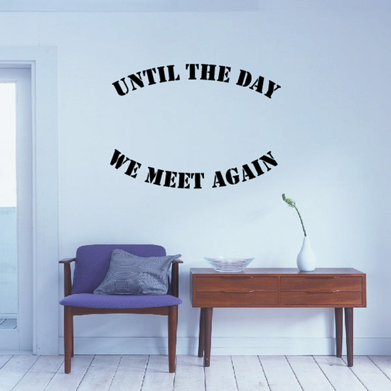 Until The day we meet again In Loving Memory Wall Decal - Vinyl Decal - Car Decal - DC014
