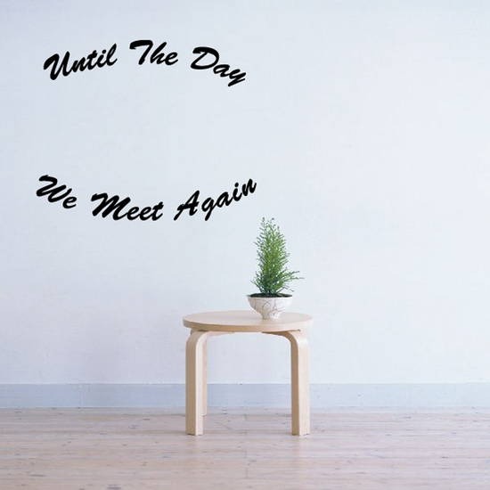 Until The day we meet again In Loving Memory Wall Decal - Vinyl Decal - Car Decal - DC015