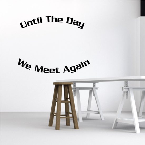 Until The day we meet again In Loving Memory Wall Decal - Vinyl Decal - Car Decal - DC016