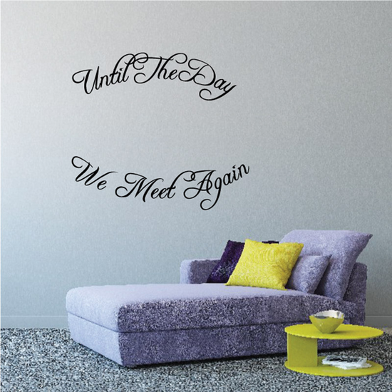 Until The day we meet again In Loving Memory Wall Decal - Vinyl Decal - Car Decal - DC018