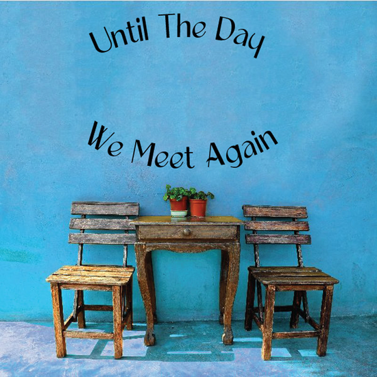 Until The day we meet again In Loving Memory Wall Decal - Vinyl Decal - Car Decal - DC019