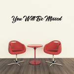 You Will be Missed In Loving Memory Wall Decal - Vinyl Decal - Car Decal - DC001