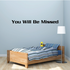 You Will be Missed In Loving Memory Wall Decal - Vinyl Decal - Car Decal - DC005