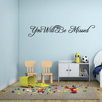You Will be Missed In Loving Memory Wall Decal - Vinyl Decal - Car Decal - DC007
