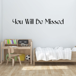 You Will be Missed In Loving Memory Wall Decal - Vinyl Decal - Car Decal - DC008