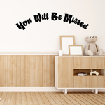 You Will be Missed In Loving Memory Wall Decal - Vinyl Decal - Car Decal - DC011