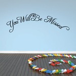 You Will be Missed In Loving Memory Wall Decal - Vinyl Decal - Car Decal - DC018