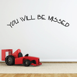 You Will be Missed In Loving Memory Wall Decal - Vinyl Decal - Car Decal - DC020