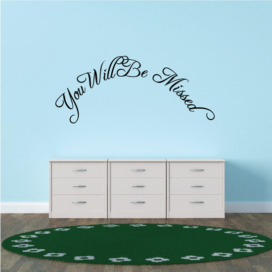 You Will be Missed In Loving Memory Wall Decal - Vinyl Decal - Car Decal - DC029