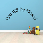 You Will be Missed In Loving Memory Wall Decal - Vinyl Decal - Car Decal - DC030