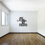 My Mother My Friend Decal
