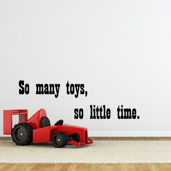 So many toys, so little time. Wall Decal